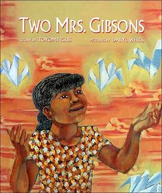 Two Mrs. Gibsons - a book about a girl with an Asian mother and black grandmother. Great for talking about family traditions.