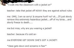 The shit??? Literally you have to wear a jacket all year round where I live, it's almost compulsory since the weather is so unpredictable an cold