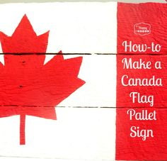 Canada Flag Pallet Sign - The Happy HousieHappy Canada Day eh! Canada Flag Pallet Sign - The Happy Housie Pallet Flag, Pallet Signs, Wood Signs, Pallet Wood, Flag Signs, Diy Signs, Diy Pallet Projects, Wood Projects, Canada Day Crafts
