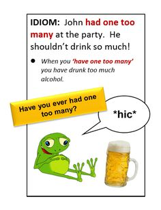 Idiom: have one too many