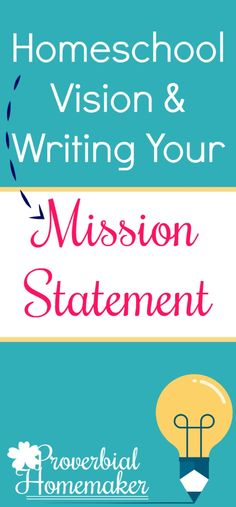 Evaluating your homeschool? Here& how to focus on vision and write out a clear and helpful homeschool mission statement. Vision And Mission Statement, Mission Vision, Christian School, Home Schooling, Homeschool Curriculum, At Least, Teaching, Writing, Education