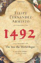 1492: The Year the World Began by Felipe…
