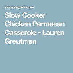 Slow Cooker Chicken Parmesan Casserole - Lauren Greutman
