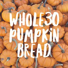 calling this paleo pumpkin bread to make after but whatevs Whole 30 Dessert, Whole 30 Snacks, Whole 30 Diet, Paleo Whole 30, Whole 30 Recipes, Whole 30 Drinks, Paleo Sweets, Paleo Dessert, Healthy Desserts