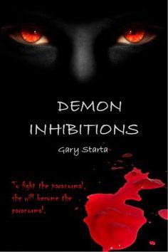 Demon Inhibitions by Gary Starta, http://www.amazon.com/gp/product/B0088Q23LW/ref=cm_sw_r_pi_alp_qeXdqb1CJCS5Y