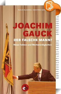 Joachim Gauck. Der falsche Mann?    ::  »Joachim Gauck. Der richtige Mann?« ist ein stiller Bestseller. Seit seinem Erscheinen im Sommer des Jahres 2013 wurden etliche Auflagen gedruckt, knapp zwanzigtausend Exemplare verkauft. Das grenzt an ein Wunder, denn öffentlich ist das Buch nicht wahrgenommen worden. Mehr noch, es wurde so vielsagend nicht beachtet, dass allein dadurch viele kritische Geister, die am mühevoll inszenierten Image des Bundespräsidenten Zweifel hegen, neugierig auf...