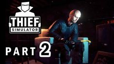 THIEF SIMULATOR Gameplay Walkthrough Part 2 – ROUGHNECK WITH A CROWBAR Thief Simulator, Wrestling, Lucha Libre