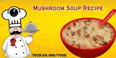 Voidcan.org share with you simple and easy recipe of Mushroom soup which you can try yourself and make your love ones happy.