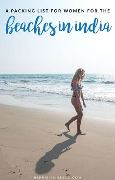 Packing List for India for Women (for the less conservative beaches)