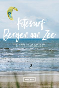 Kitesurf in the Netherlands: Spot Guide for Bergen aan Zee by our local kite girl Eva. Get all the spot infos on when and where to go and what to do! #kitesurf #netherlands