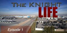 The Knight Life Part 1 of 5