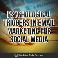 Psychological Triggers in Email Marketing for Social Media