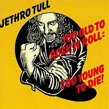 Jethro Tull, Too Old To Rock 'n' Roll:Too Young To Die!*** (1976): A so-so effort from the Tull. In fact, this one was so so-so, that my review is so-so as well. When all is said and done, this is a rather boring album that did not even really motivate me to write much of anything though I seem to be filling up my character-length quota of 500 characters with random and mundane information. Maybe someone will actually notice. (9/24/14)