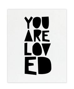 Print - YOU ARE LOVED