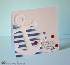 By Hannelie Bester. Mask and sponge stripes using Distress faded jeans ink. Find a free anchor image on the web; let ScanNCut Canvas change the format to FCM; cut from white cardstock. Stamp sentiment. Punch dots from red cardstock; add glossy accents; dry; add to card.