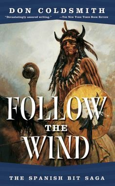 Follow The Wind: #2-Spanish Bit Series by Don Coldsmith. $5.99. Author: Don Coldsmith. 193 pages. Publisher: Forge Books (April 1, 2004)