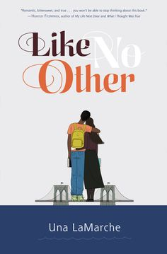 LIKE NO OTHER by Una LaMarche -- In the timeless tradition of West Side Story and Crossing Delancey, this thoroughly modern take on romance will inspire laughter, tears, and the belief that love can happen when and where you least expect it.