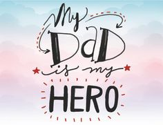 My dad is my hero SVG text Iron on clipart Father vector Fathers Day Letters, Fathers Day Quotes, Dad Quotes, Fathers Day Crafts, Happy Fathers Day, My Dad My Hero, You Are My Hero, Mein Vater Mein Held, Mom Quotes From Daughter