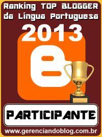 """Este blog é Top 20 no Ranking """"Top Blogger da Lingua Portuguesa"""" 2013"""