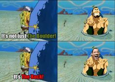 """It's funny 'cause they were going to have """"The Rock"""" play """"The Boulder"""" XD"""
