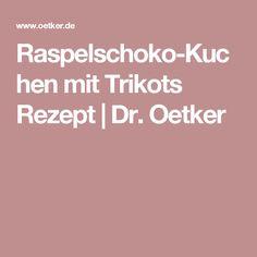 Raspelschoko-Kuchen mit Trikots Rezept   Dr. Oetker