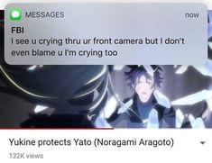 Noragami-oro I cried too Noragami Bishamon, Noragami Manga, Otaku Anime, Anime Meme, Anime Manga, Anime Art, Noragami Cosplay, Haikyuu, Yatori
