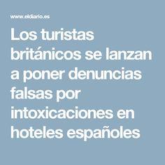 Los turistas británicos se lanzan a poner denuncias falsas por intoxicaciones en hoteles españoles