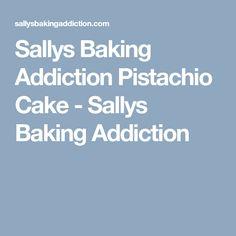Sallys Baking Addiction Pistachio Cake - Sallys Baking Addiction