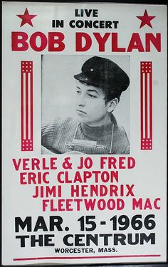 1966 Bob Dylan Concert Poster — with Merle & Jo Fred, Eric Clapton, Jimi Hendrix & Fleetwood Mac. Who was Merle and Jo Fred? Jimi Hendrix, Rock Posters, Band Posters, Event Posters, Movie Posters, Fleetwood Mac, Eric Clapton, Blues Rock, Beatles