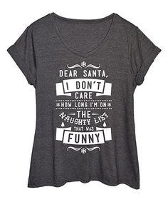 1f5e611e22 Heather Charcoal 'Dear Santa' Tee - Plus. Santa QuotesFunny Christmas ...