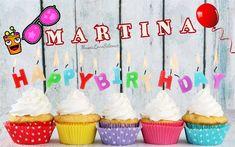 Happy Birthday Martina Un altro anno è passato nella tua vita, rendendoti ancora più saggia e più fo