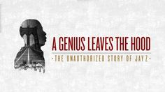 """""""A Genius Leaves The Hood: The Unauthorized Story Of Jay-Z"""" uncovers the price Mr. Carter paid for his success through recent controversies including the racial Harry Belafonte, Confidence Boosters, Bed Stuy, All We Know, Home Team, Jay Z, Love And Marriage, Music Lovers, Movies To Watch"""