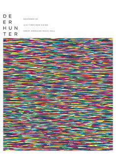 Deerhunter Concert Poster at the Great American Music Hall- San Francisco Nov 2008 hand made four color silkscreen print poster measures 18 inches x 24 inches hand signed & numbered edition of 200 artist: Jason Munn (The Small Stakes) Gig Poster, Graphic Design Pattern, Graphic Design Inspiration, Print Design, Music Artwork, Art Music, Jason Munn, Band Posters, Music Posters