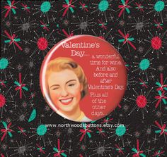 Retro 50s Wife Valentines Day Wine Humor by NorthwoodsButtons