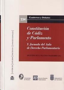 Constitución de Cádiz y Parlamento / X Jornada del Aula de Derecho Parlamentario .    Centro de Estudios Políticos y Constitucionales, 2014