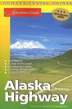 nice Adventure Guide to the Alaska Highway by Readicker-Henderson Ed - For Sale View more at http://shipperscentral.com/wp/product/adventure-guide-to-the-alaska-highway-by-readicker-henderson-ed-for-sale/