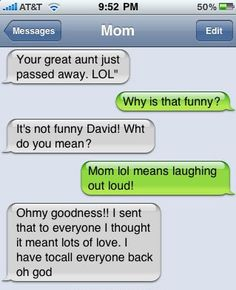 "Priceless....because back when ""text"" was starting out...I once thought LOL meant ""Lots of love"" too...."