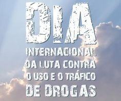 June 26 - Dia Internacional do Combate ao Tráfico de Drogas