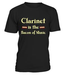 # Clarinet is the Bacon of Music Funny .  Clarinet is the Bacon of Music Funny T-Shirt