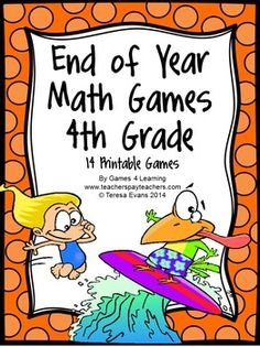 End of Year Math Games Fourth Grade by Games 4 Learning This collection of end of year games contains 14 printable games that review a variety of fourth grade skills. $