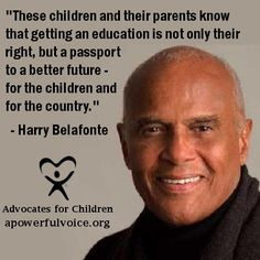 A great sentiment from Harry Belafonte.