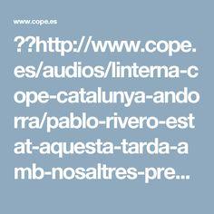 ➡➡http://www.cope.es/audios/linterna-cope-catalunya-andorra/pablo-rivero-estat-aquesta-tarda-amb-nosaltres-presentant-nos-seu-primer-llibre-volvere-tener-miedo_393758  Pablo Rivero ha estat aquesta tarda amb nosaltres presentant-nos el seu primer llibre No Volveré A Tener Miedo - La Linterna COPE Catalunya i Andorra - COPE