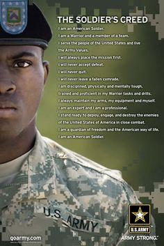 The Soldier's Creed. Army Strong ! - my husband wrote this to me in a letter. So proud