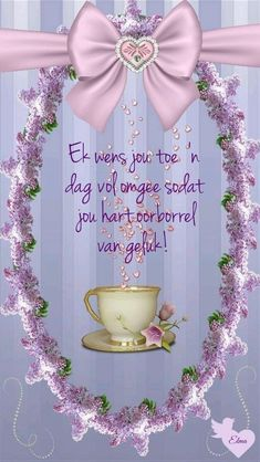 ń Dag vol omgee. Good Morning Gif, Good Morning Picture, Good Morning Messages, Good Morning Greetings, Good Morning Wishes, Morning Images, Good Morning Quotes, Cute Birthday Wishes, Happy Birthday Ecard