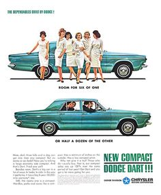 Dodge Dart Advertising (1963): The dependables built by Dodge! - Room for six of one or half a dozen of the other