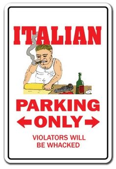 #Italian Parking Only!