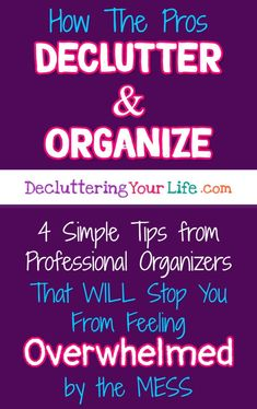 Trying to Declutter and Organize your home? Learn 4 Simple Tips from Professional Organizers That WILL Stop You From Feeling Overwhelmed by the MESS Overwhelmed With Clutter? Where To Start? How to declutter and organize your home when youre f Clutter Organization, Home Organization Hacks, Organizing Your Home, Organizing Ideas, Organizing Papers, Decluttering Ideas, Household Organization, Bedroom Organization, Bedroom Storage