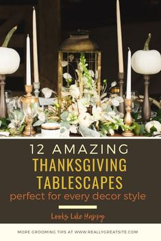 12 Gorgeous Thanksgiving Decorations Ideas for Every Decor Style - these Thanksgiving tablescapes are so beautiful (and easy!) your guests will definitely comment! Click through to plan a beautiful Thanksgiving tablescape to make your holiday even more sp