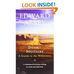 """""""Desert Solitaire: A Season in the Wilderness"""" by Edward Abbey -- Nature writing at its very best Best Adventure Books, Nature Sauvage, Popular Books, Great Books, Book Lovers, Wilderness, Nonfiction, The Book, Books To Read"""