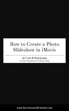 Don't know how to do a slideshow, but want to wow your clients with this awesome feature? Check out thiseasy tutorial on how to make one iniMovie fromP&W Photography.http://www.fearlessandframed.com/how-to-create-a-photo-and-video-clip-slideshow-in-imovie/